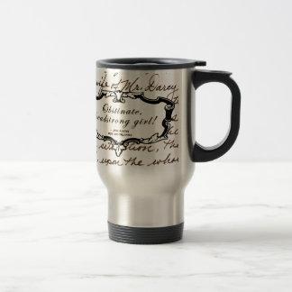 Obstinate, headstrong girl! travel mug