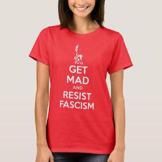 Obtenez fou et résistez au fascisme t-shirt