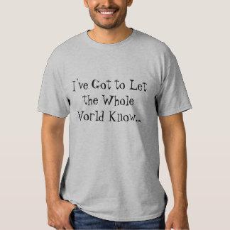 """""""Obtenu de faire le monde entier connaître"""" le T-s T Shirt"""