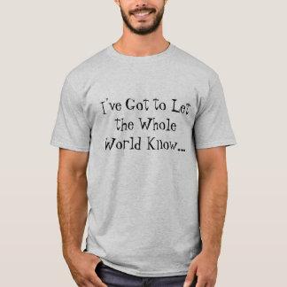 """""""Obtenu de faire le monde entier connaître"""" le T-shirt"""
