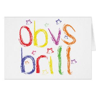 Obvs Brill (Obviously Brilliant) congratulations Card