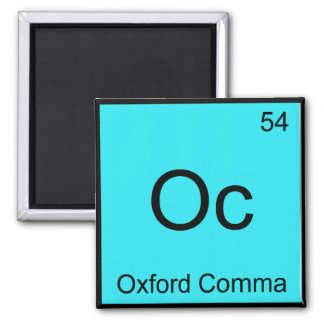 Oc - Oxford Comma Chemistry Element Symbol Grammar Magnet