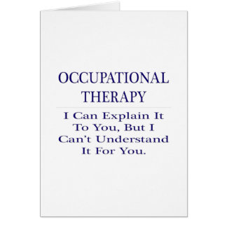Occupational Therapist .. Explain Not Understand Card