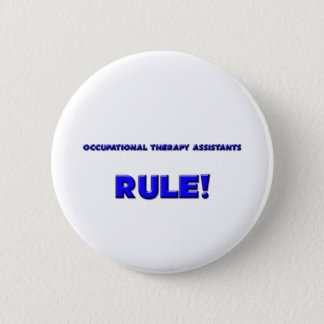 Occupational Therapy Assistants Rule! 2 Inch Round Button