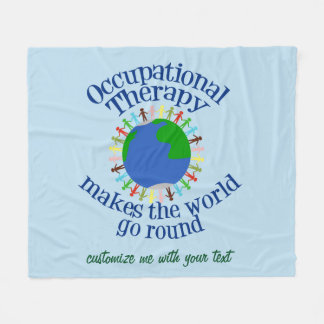 Occupational Therapy Makes the World Go Round Fleece Blanket