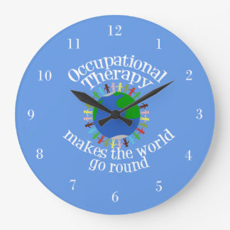 Occupational Therapy Makes the World Go Round Large Clock
