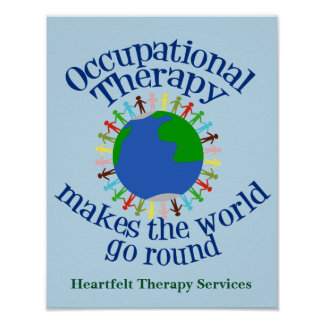 Occupational Therapy Makes the World Go Round Poster