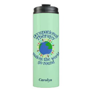 Occupational Therapy Makes the World Go Round Thermal Tumbler