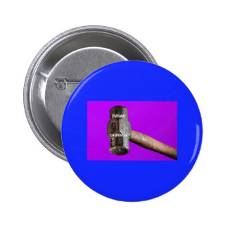 Occupations: Future Carpenter Sledgehammer Design 2 Inch Round Button