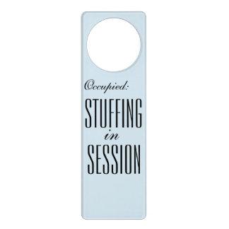 Occupied: Stuffing in Session Feedist Door Hanger