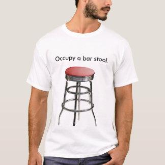 Occupy a bar stool. T-Shirt