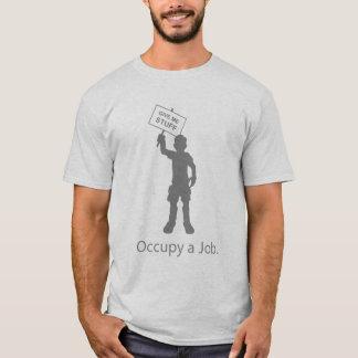 Occupy a Job - The Shirt! T-Shirt