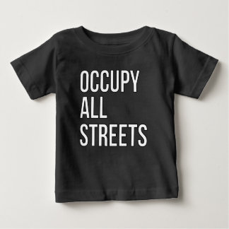 Occupy All Streets Baby T-Shirt