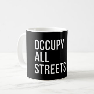 Occupy All Streets Coffee Mug