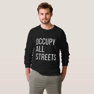Occupy All Streets Sweatshirt