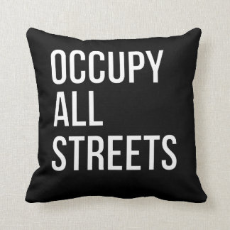 Occupy All Streets Throw Pillow