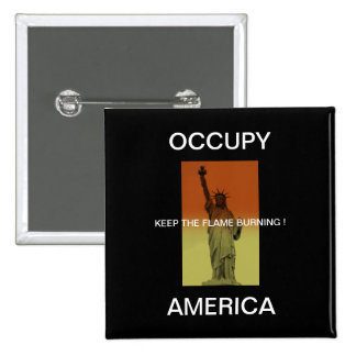 OCCUPY AMERICA KEEP THE FLAME BURNING PINBACK BUTTON
