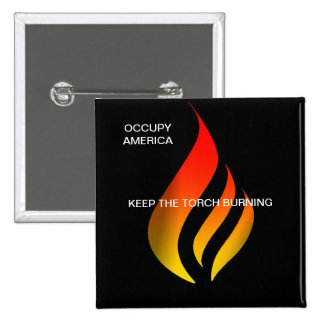 OCCUPY AMERICA KEEP THE TORCH BURNING PINBACK BUTTONS
