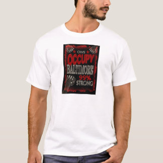 Occupy Baltimore OWS protest 99 percent strong T-Shirt