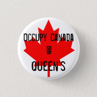 Occupy Canada @ Queen's - Queen's University 1 Inch Round Button