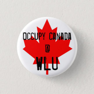 Occupy Canada @ WLU - Wilfrid Laurier University 1 Inch Round Button