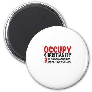 Occupy Christianity:  What Would Jesus Do? 2 Inch Round Magnet