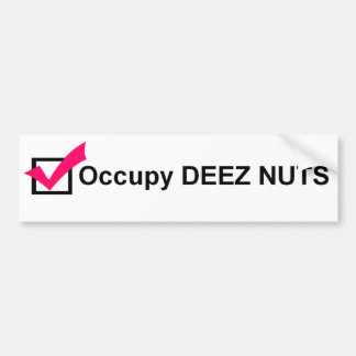 Occupy Deez Nuts bumper sticker