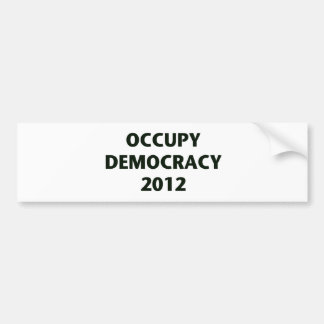 Occupy Democracy 2012 Bumper Sticker