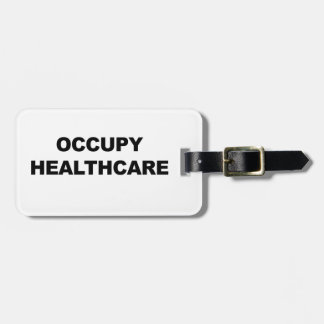 OCCUPY HEALTHCARE LUGGAGE TAG
