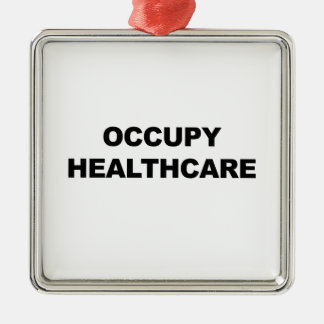 OCCUPY HEALTHCARE METAL ORNAMENT