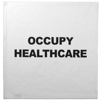 OCCUPY HEALTHCARE NAPKIN