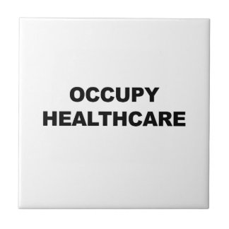 OCCUPY HEALTHCARE TILE