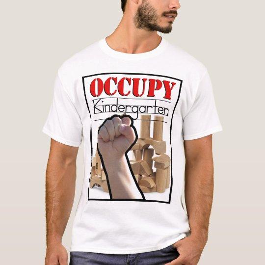 Occupy Kindergarten by Kurt Schwengel T-Shirt