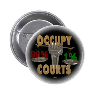 Occupy the courts Occupy america Buttons