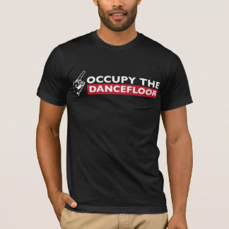 Occupy The Dancefloor T-Shirt