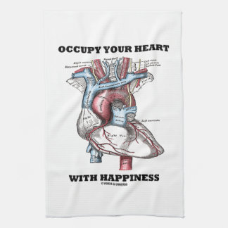 Occupy Your Heart With Happiness (Anatomical) Kitchen Towel