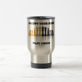 Occupy Your Mind Play Chess (Reflective Chess Set) Travel Mug