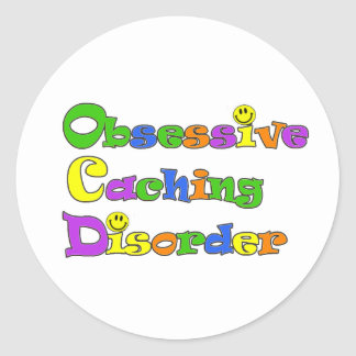 OCD OBSESSIVE CACHING DISORDER -  GEOCACHING ROUND STICKER