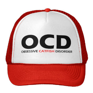 OCD - Obsessive Catfish Disorder Trucker Hat
