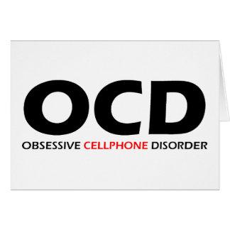 OCD - Obsessive  Cellphone Disorder Greeting Card