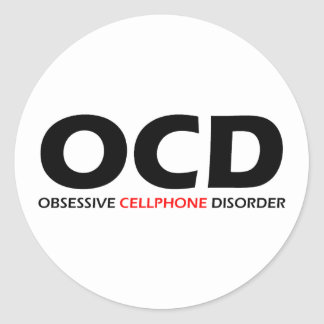OCD - Obsessive  Cellphone Disorder Classic Round Sticker