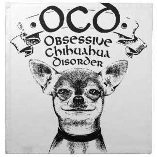 OCD obsessive chihuahua Napkin
