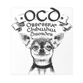 OCD obsessive chihuahua Notepad
