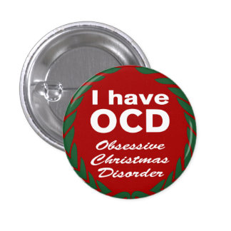 OCD Obsessive Christmas Disorder Buttons