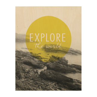 Ocean | Explore The World Quote Wood Prints