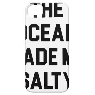 Ocean Made Me Salty Case For The iPhone 5