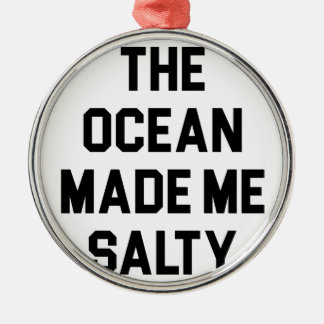 Ocean Made Me Salty Metal Ornament