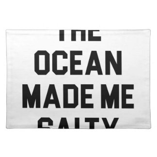Ocean Made Me Salty Placemat