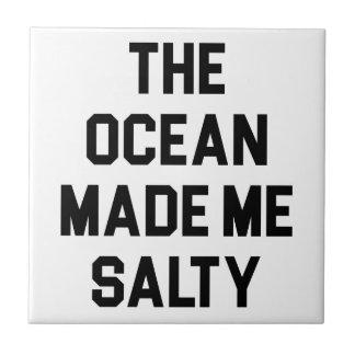 Ocean Made Me Salty Tile