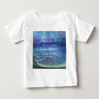 OCEAN QUOTE inspirational courage Baby T-Shirt